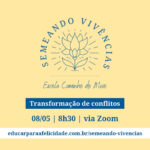 semeando-vivencias-transformacao-conflitosjpg